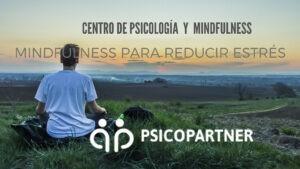 Atención plena para reducir ansiedad y estrés Psicopartner